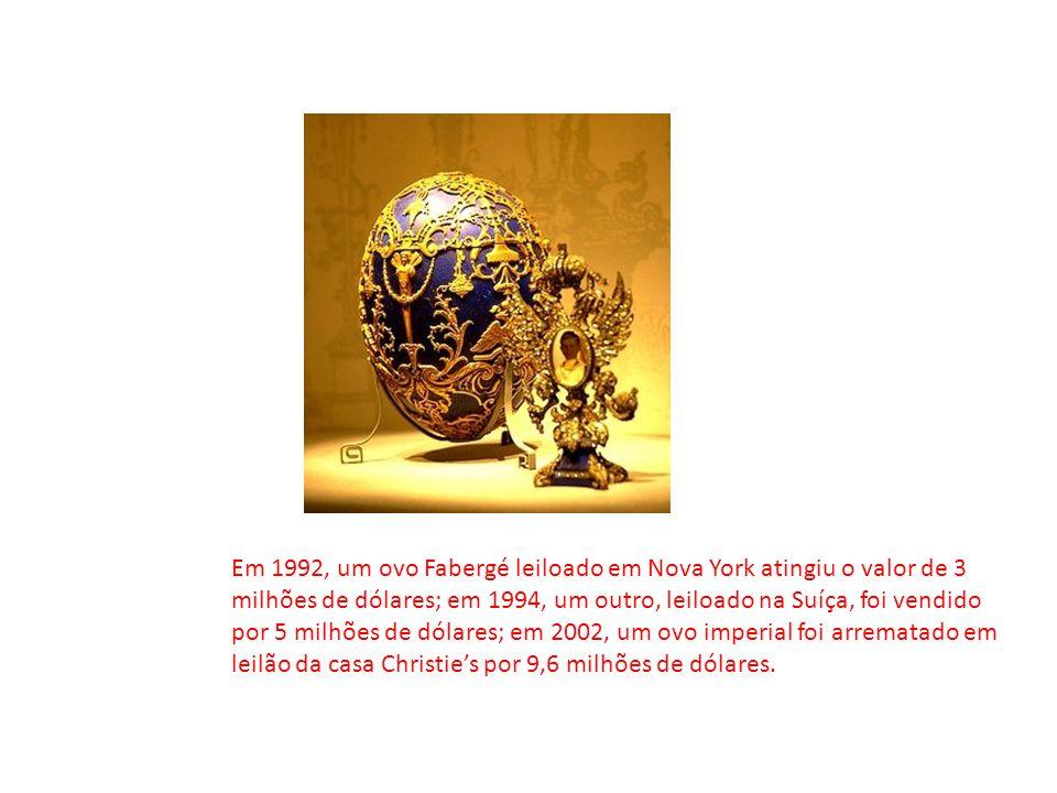 Em 1992, um ovo Fabergé leiloado em Nova York atingiu o valor de 3 milhões de dólares; em 1994, um outro, leiloado na Suíça, foi vendido por 5 milhões