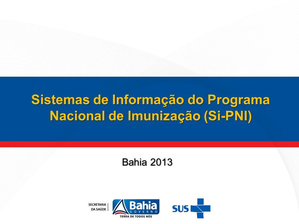 Sistemas de Informação do Programa Nacional de Imunização (Si-PNI) Bahia 2013