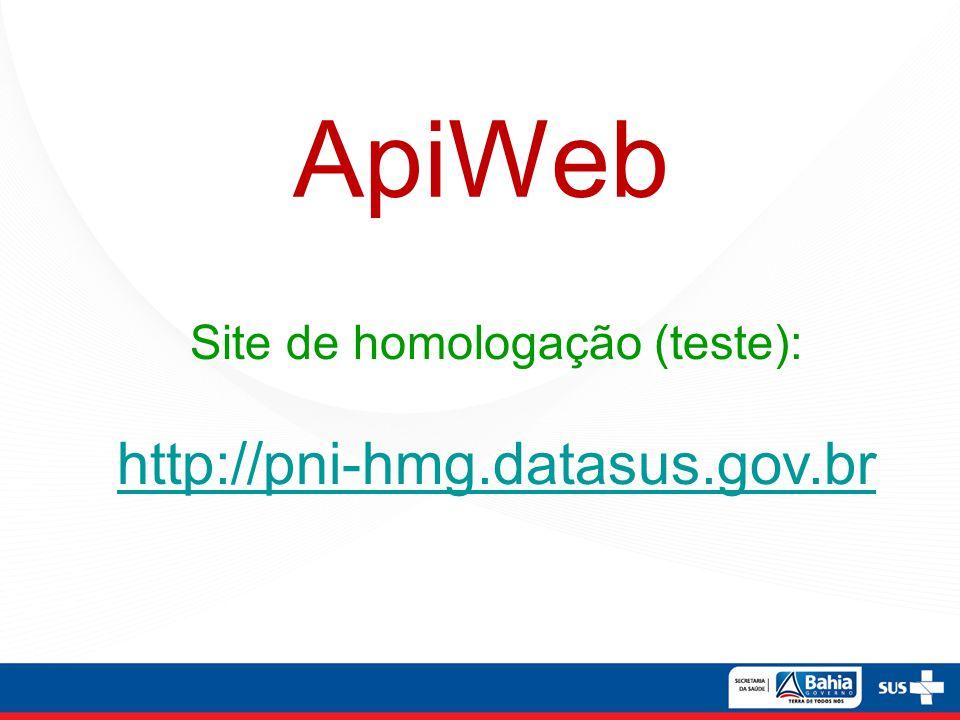 Site de homologação (teste): http://pni-hmg.datasus.gov.br ApiWeb