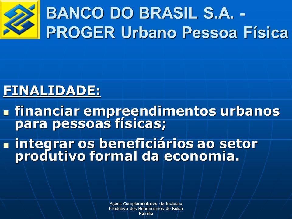 Açoes Complementares de Inclusao Produtiva dos Beneficiarios do Bolsa Familia BANCO DO BRASIL S.A.
