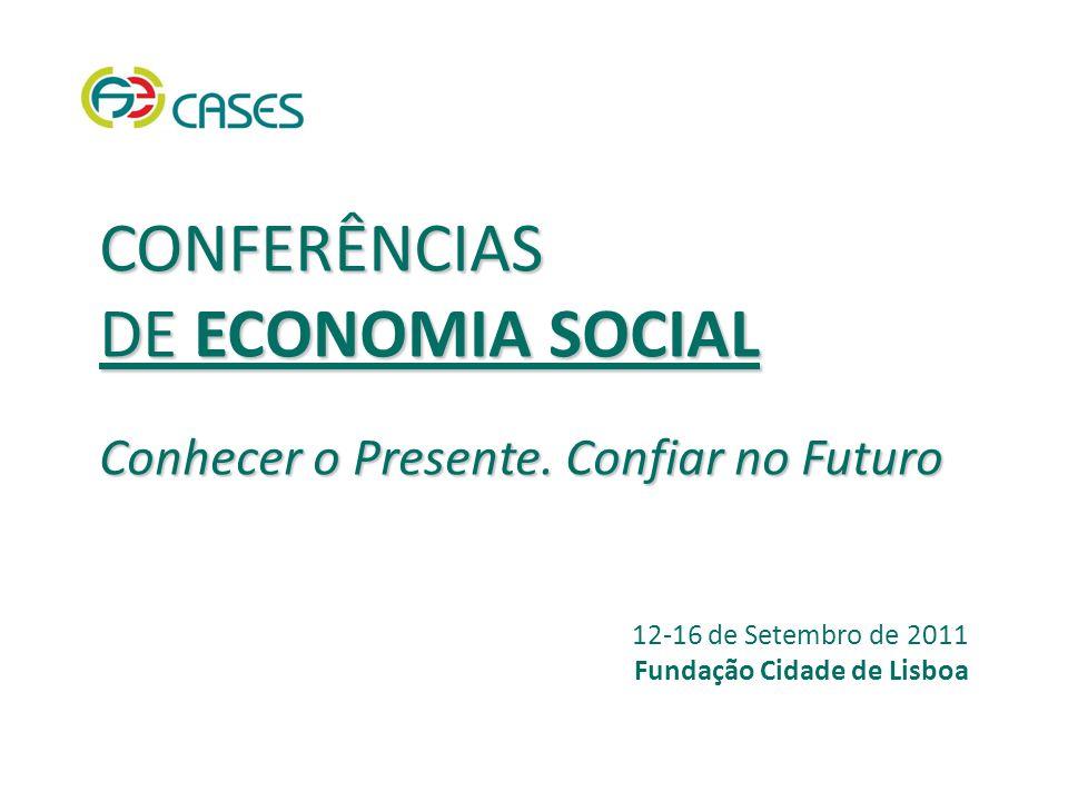 CONFERÊNCIAS DE ECONOMIA SOCIAL Conhecer o Presente.