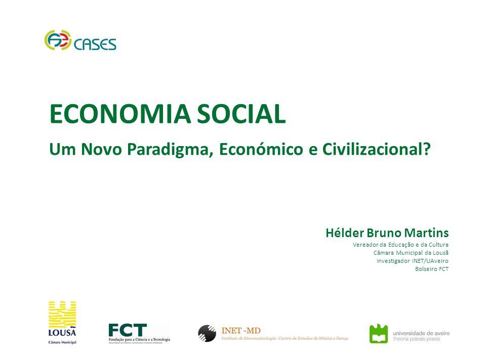 ECONOMIA SOCIAL Um Novo Paradigma, Económico e Civilizacional.