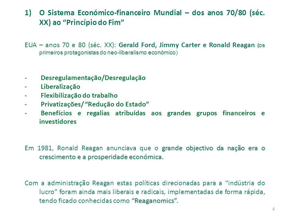 4 1)O Sistema Económico-financeiro Mundial – dos anos 70/80 (séc.