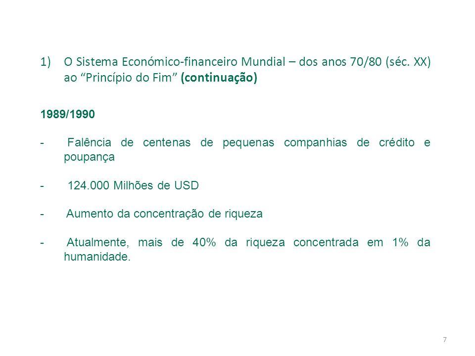7 1)O Sistema Económico-financeiro Mundial – dos anos 70/80 (séc.