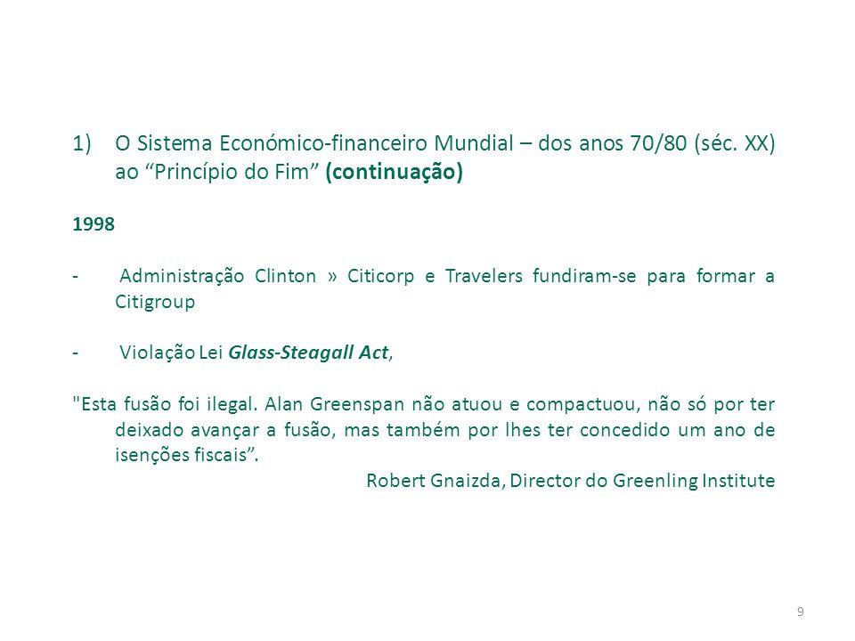 9 1)O Sistema Económico-financeiro Mundial – dos anos 70/80 (séc.