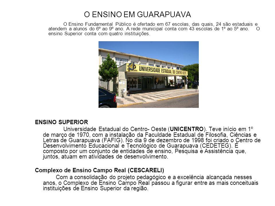 O ENSINO EM GUARAPUAVA O Ensino Fundamental Público é ofertado em 67 escolas, das quais, 24 são estaduais e atendem a alunos do 6º ao 9º ano. A rede m