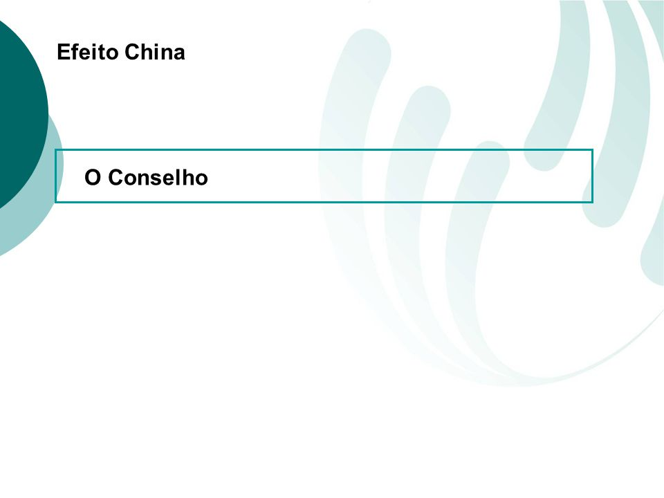 Efeito China O Conselho