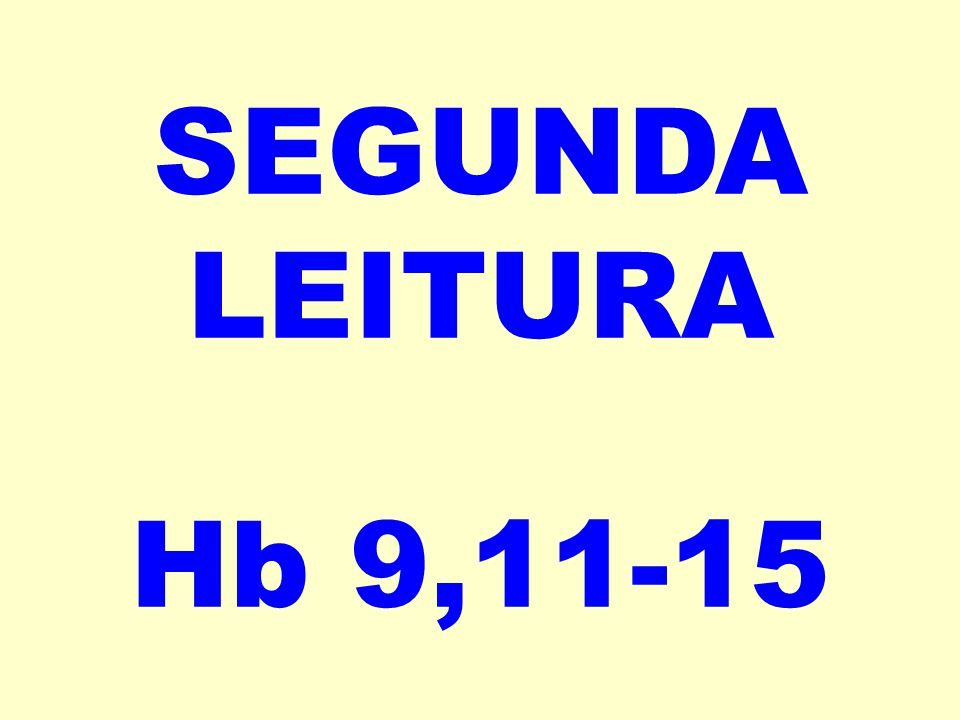 SEGUNDA LEITURA Hb 9,11-15