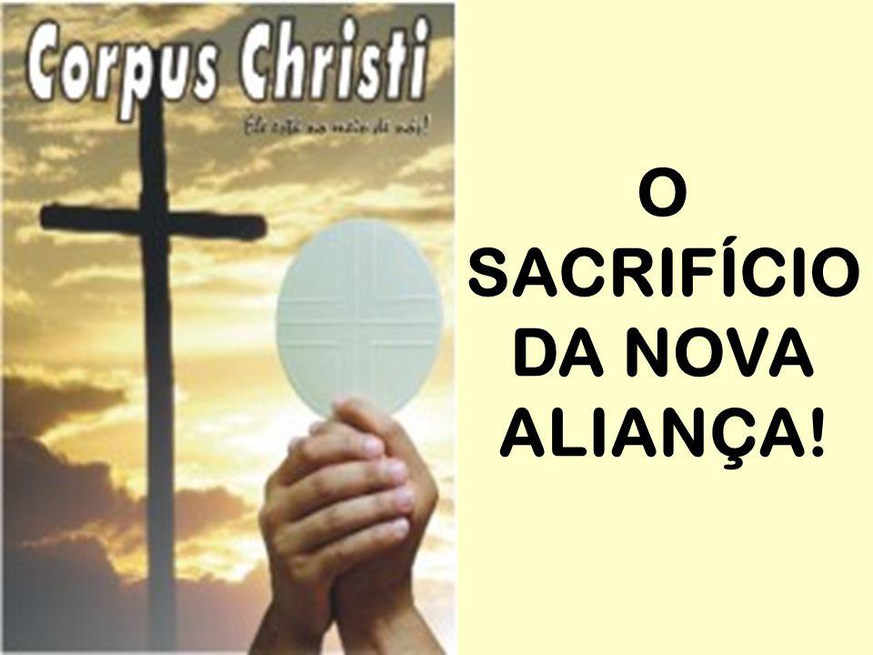 O SACRIFÍCIO DA NOVA ALIANÇA!