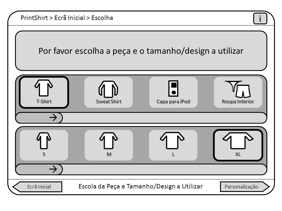 PrintShirt > Ecrã Inicial > Escolha iiii Escola da Peça e Tamanho/Design a Utilizar Por favor escolha a peça e o tamanho/design a utilizar Ecrã Inicia