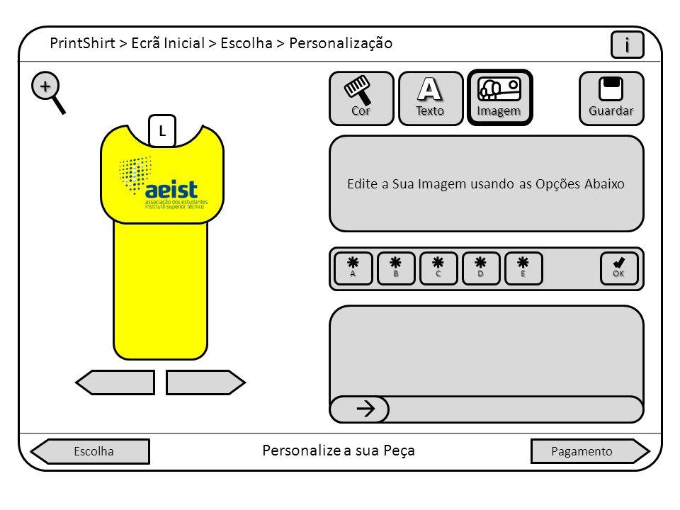PrintShirt > Ecrã Inicial > Escolha > Personalização iiii Personalize a sua Peça + Cor Texto ImagemGuardar Edite a Sua Imagem usando as Opções Abaixo