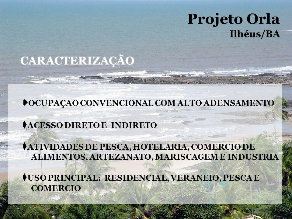 OCUPAÇAO CONVENCIONAL COM ALTO ADENSAMENTO ACESSO DIRETO E INDIRETO ATIVIDADES DE PESCA, HOTELARIA, COMERCIO DE ALIMENTOS, ARTEZANATO, MARISCAGEM E IN