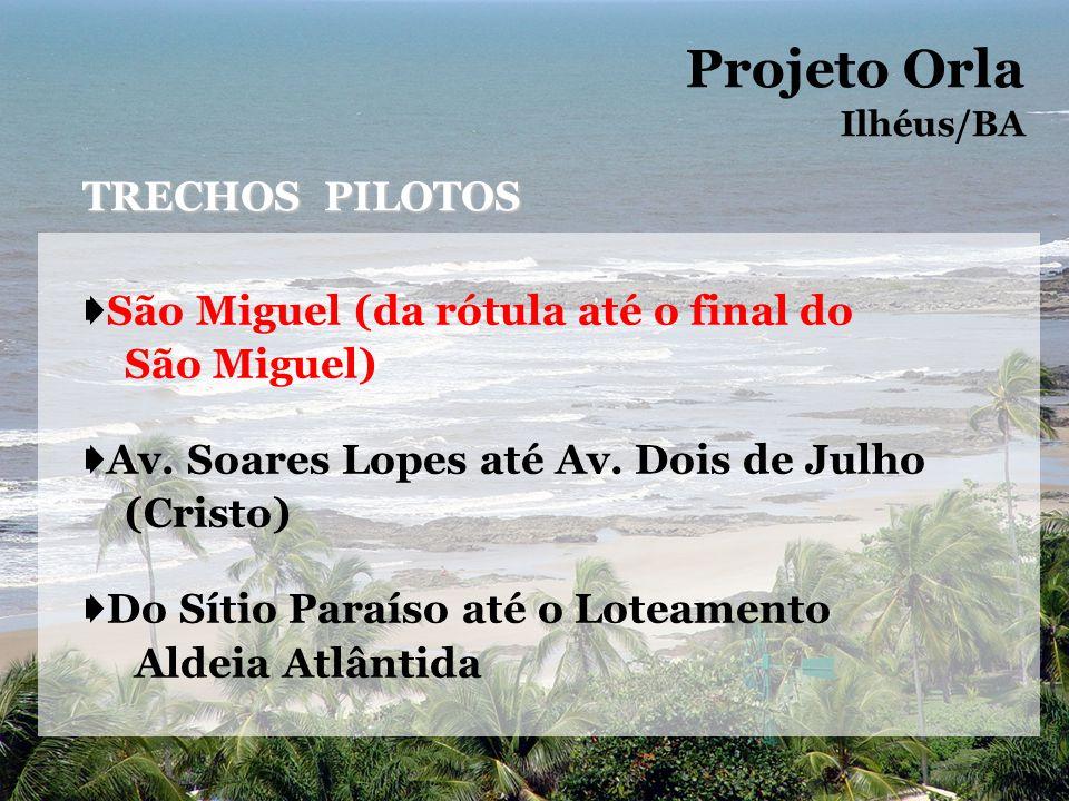 Projeto Orla Ilhéus/BA UNIDADES 02 - Trecho B Do Da rótula até o final do São Miguel