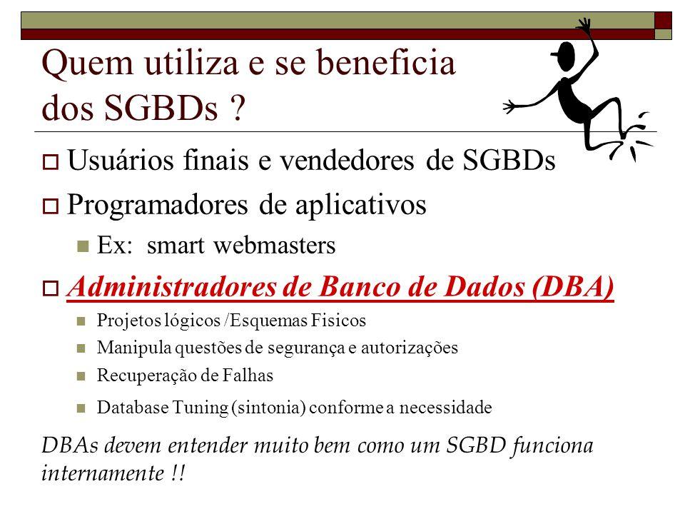 Quem utiliza e se beneficia dos SGBDs .