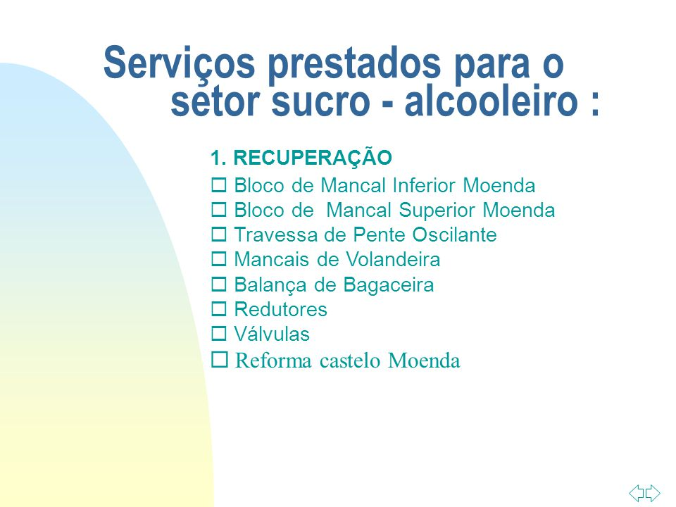 Serviços prestados para o setor sucro - alcooleiro : 1.