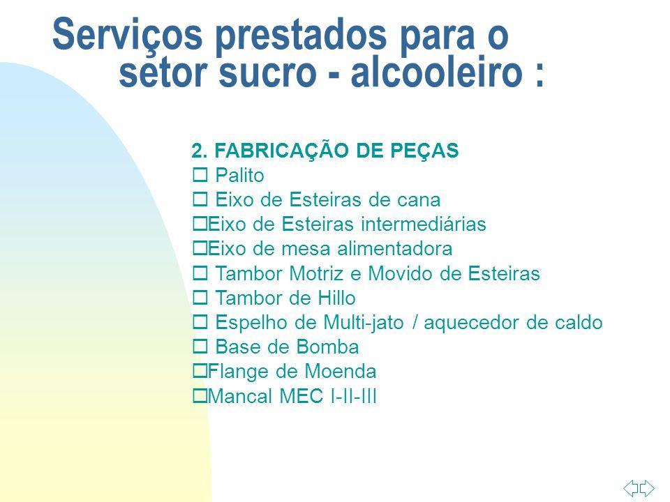 Serviços prestados para o setor sucro - alcooleiro : 2.
