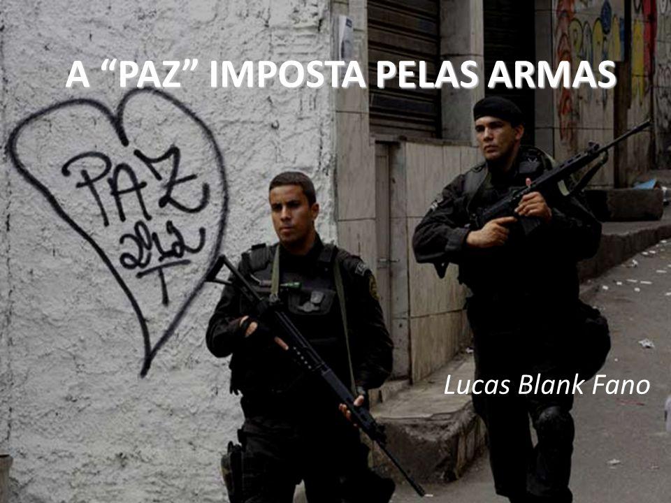 A PAZ IMPOSTA PELAS ARMAS Lucas Blank Fano