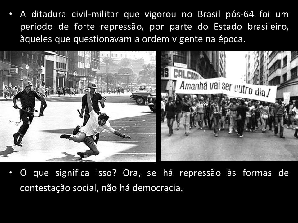 A ditadura civil-militar que vigorou no Brasil pós-64 foi um período de forte repressão, por parte do Estado brasileiro, àqueles que questionavam a or