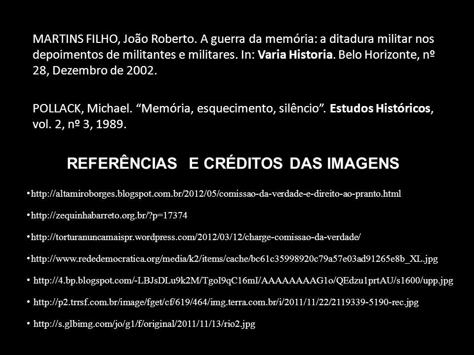 MARTINS FILHO, João Roberto. A guerra da memória: a ditadura militar nos depoimentos de militantes e militares. In: Varia Historia. Belo Horizonte, nº