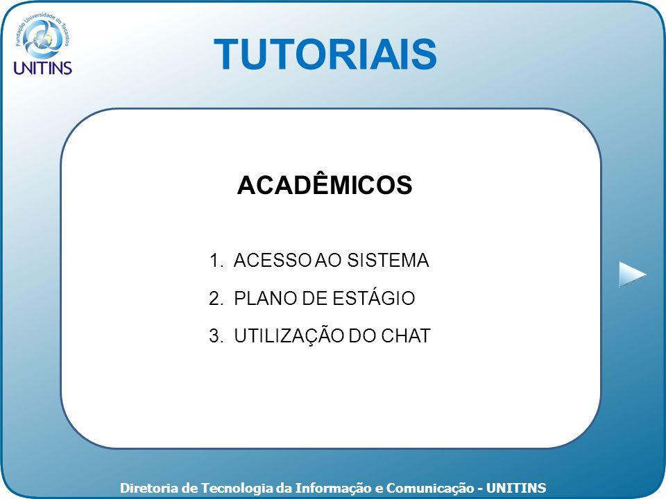 Diretoria de Tecnologia da Informação e Comunicação - UNITINS TUTORIAIS ACADÊMICOS 1.