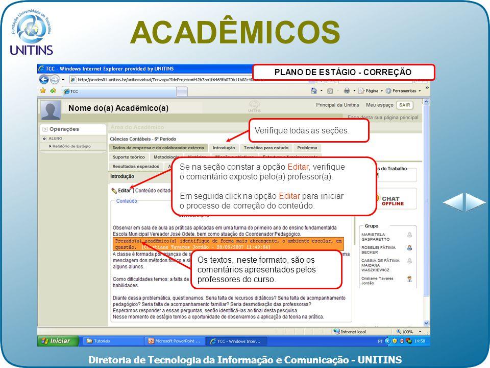 Diretoria de Tecnologia da Informação e Comunicação - UNITINS PLANO DE ESTÁGIO - CORREÇÃO ACADÊMICOS Nome do(a) Acadêmico(a) Se na seção constar a opção Editar, verifique o comentário exposto pelo(a) professor(a).