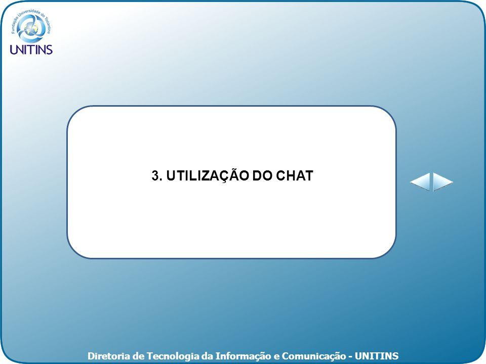 Diretoria de Tecnologia da Informação e Comunicação - UNITINS 3. UTILIZAÇÃO DO CHAT