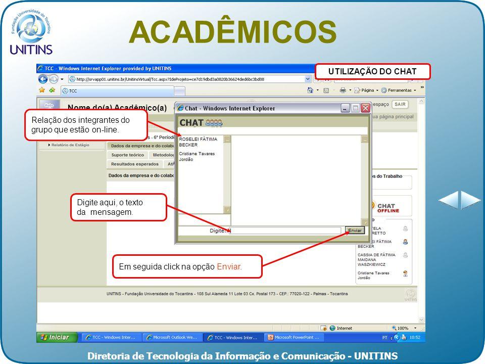 Diretoria de Tecnologia da Informação e Comunicação - UNITINS UTILIZAÇÃO DO CHAT ACADÊMICOS Nome do(a) Acadêmico(a) Em seguida click na opção Enviar.
