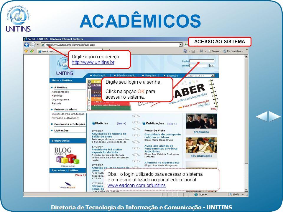 Diretoria de Tecnologia da Informação e Comunicação - UNITINS ACESSO AO SISTEMA Digite seu login e a senha.