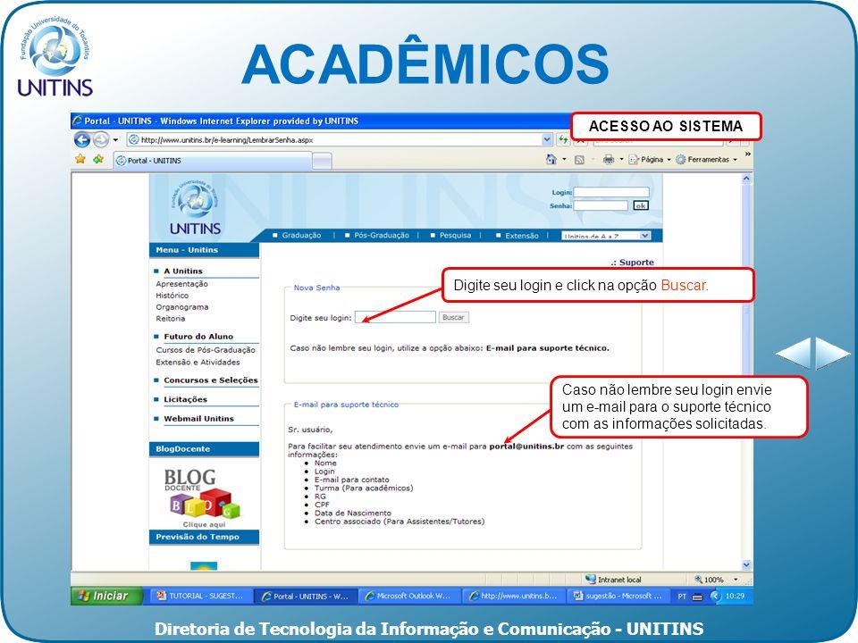 Diretoria de Tecnologia da Informação e Comunicação - UNITINS Digite seu login e click na opção Buscar.