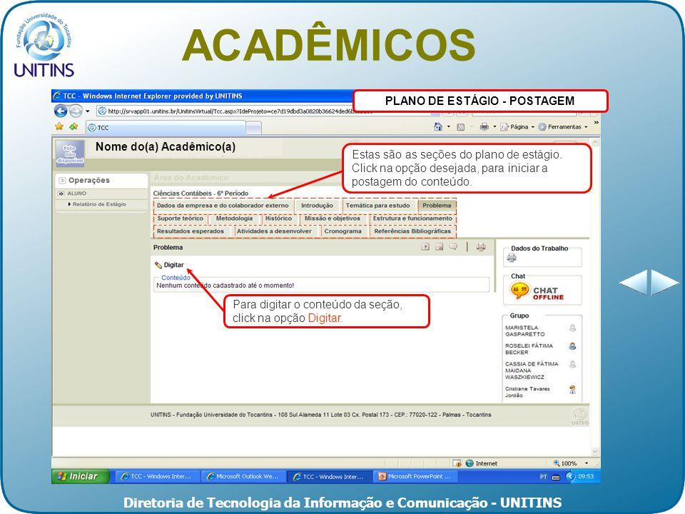 Diretoria de Tecnologia da Informação e Comunicação - UNITINS PLANO DE ESTÁGIO - POSTAGEM Estas são as seções do plano de estágio.