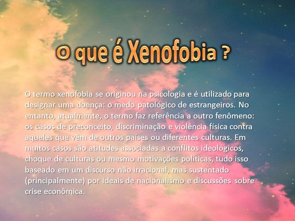 O termo xenofobia se originou na psicologia e é utilizado para designar uma doença: o medo patológico de estrangeiros. No entanto, atualmente, o termo