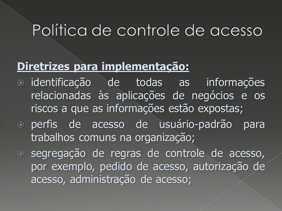 Diretrizes para implementação: identificação de todas as informações relacionadas às aplicações de negócios e os riscos a que as informações estão exp