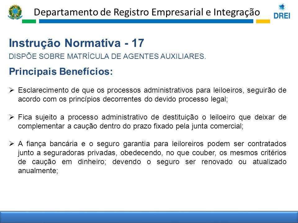 Departamento de Registro Empresarial e Integração Instrução Normativa - 17 DISPÕE SOBRE MATRÍCULA DE AGENTES AUXILIARES. Esclarecimento de que os proc