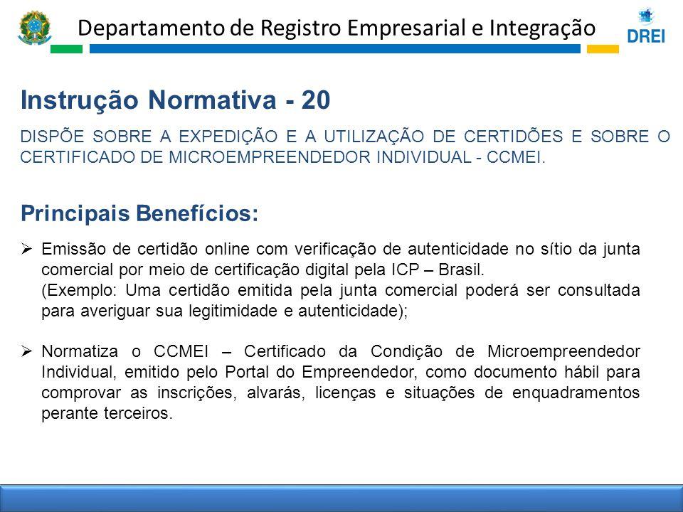 Departamento de Registro Empresarial e Integração Instrução Normativa - 20 DISPÕE SOBRE A EXPEDIÇÃO E A UTILIZAÇÃO DE CERTIDÕES E SOBRE O CERTIFICADO
