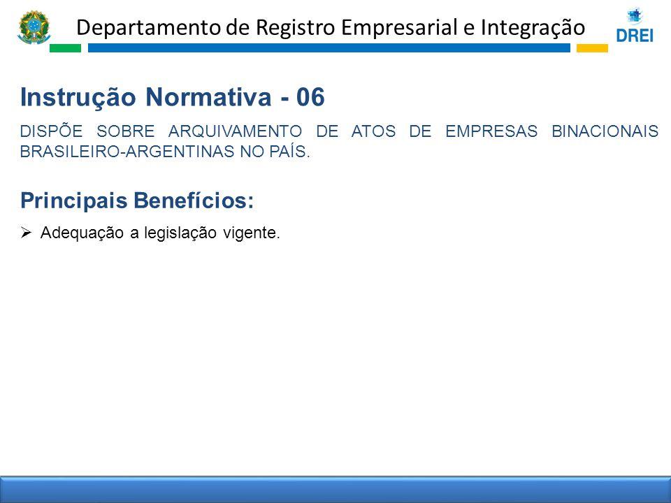 Departamento de Registro Empresarial e Integração Instrução Normativa - 06 DISPÕE SOBRE ARQUIVAMENTO DE ATOS DE EMPRESAS BINACIONAIS BRASILEIRO-ARGENT