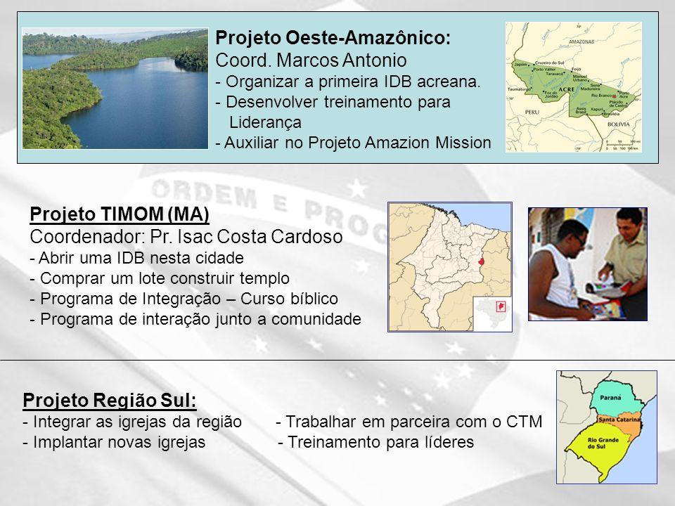 Projeto Oeste-Amazônico: Coord.Marcos Antonio - Organizar a primeira IDB acreana.
