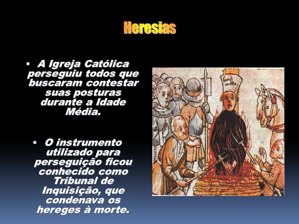 A Igreja Católica perseguiu todos que buscaram contestar suas posturas durante a Idade Média. A Igreja Católica perseguiu todos que buscaram contestar