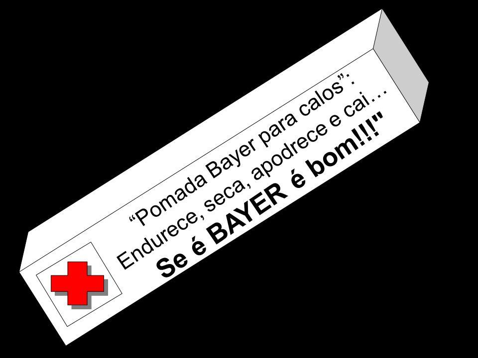 Pomada Bayer para calos: Endurece, seca, apodrece e cai… Se é BAYER é bom!!!