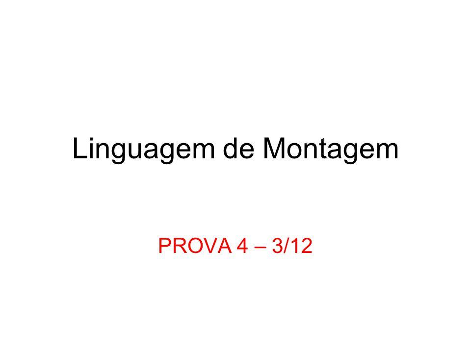 Linguagem de Montagem PROVA 4 – 3/12