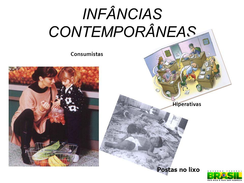 INFÂNCIAS CONTEMPORÂNEAS Consumistas Hiperativas Postas no lixo 13