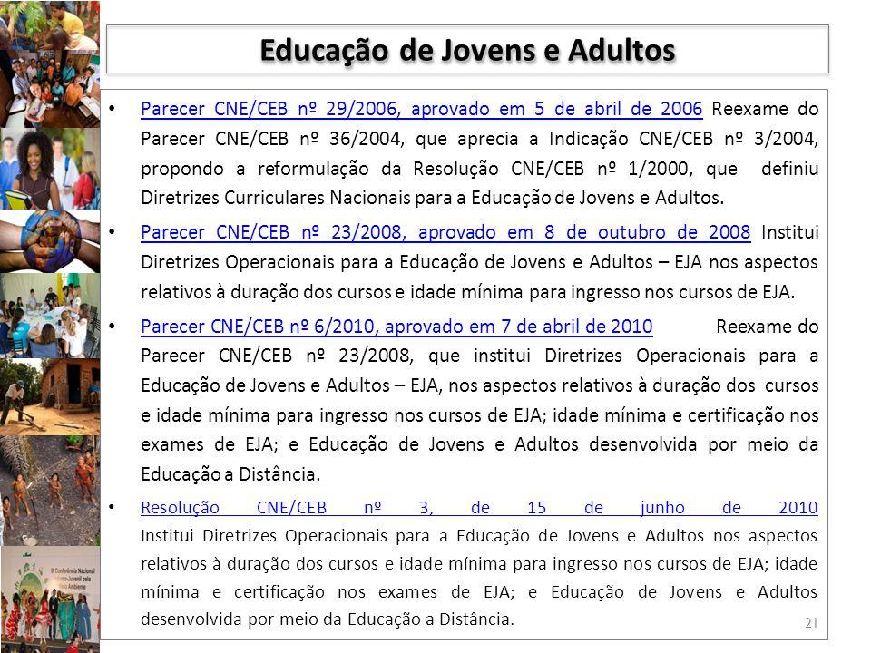 Parecer CNE/CEB nº 29/2006, aprovado em 5 de abril de 2006 Reexame do Parecer CNE/CEB nº 36/2004, que aprecia a Indicação CNE/CEB nº 3/2004, propondo