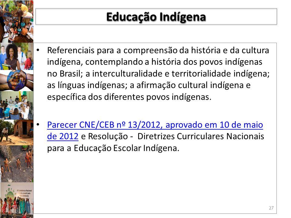 Referenciais para a compreensão da história e da cultura indígena, contemplando a história dos povos indígenas no Brasil; a interculturalidade e territorialidade indígena; as línguas indígenas; a afirmação cultural indígena e específica dos diferentes povos indígenas.