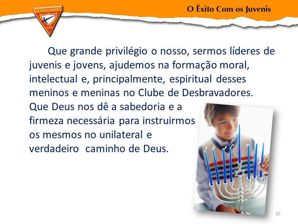 Que grande privilégio o nosso, sermos líderes de juvenis e jovens, ajudemos na formação moral, intelectual e, principalmente, espiritual desses menino