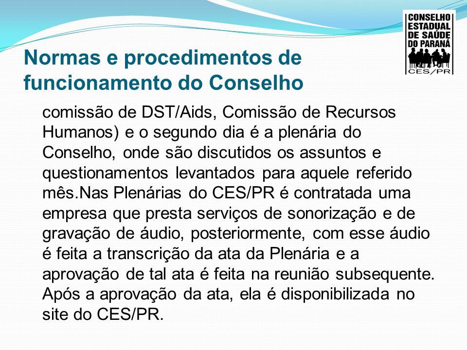 Normas e procedimentos de funcionamento do Conselho comissão de DST/Aids, Comissão de Recursos Humanos) e o segundo dia é a plenária do Conselho, onde