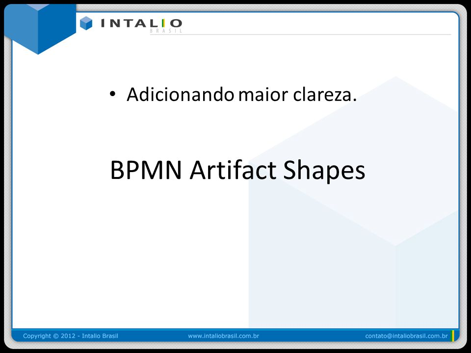 BPMN Artifact Shapes Adicionando maior clareza.