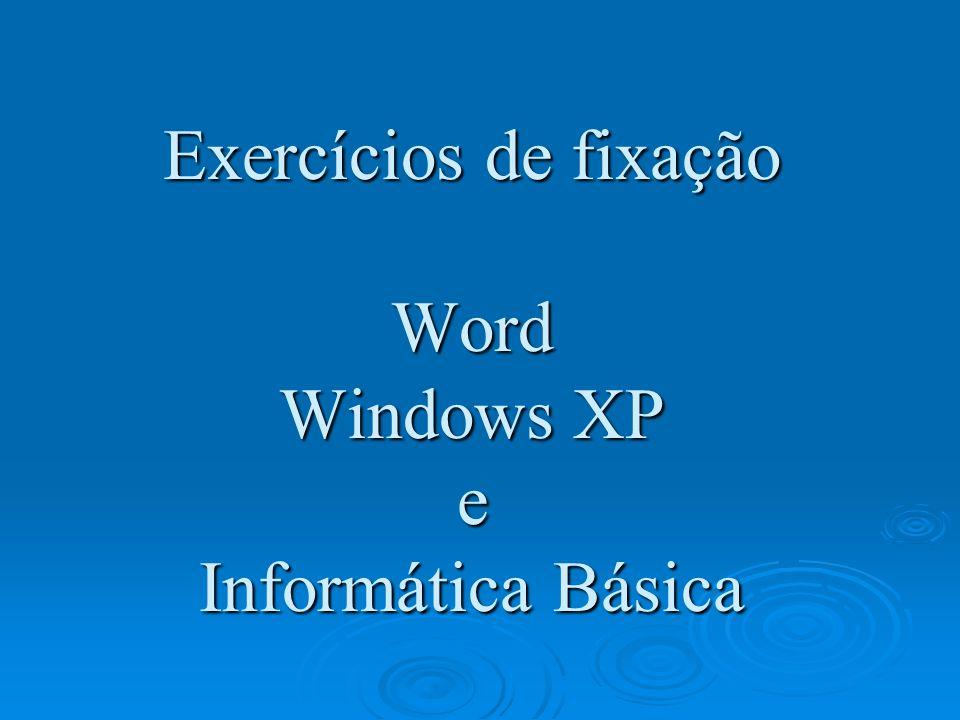 Word, Windows e Informática Estando um texto selecionado podemos fazer, exceto: Estando um texto selecionado podemos fazer, exceto: Usar a tecla Del para remover o texto.