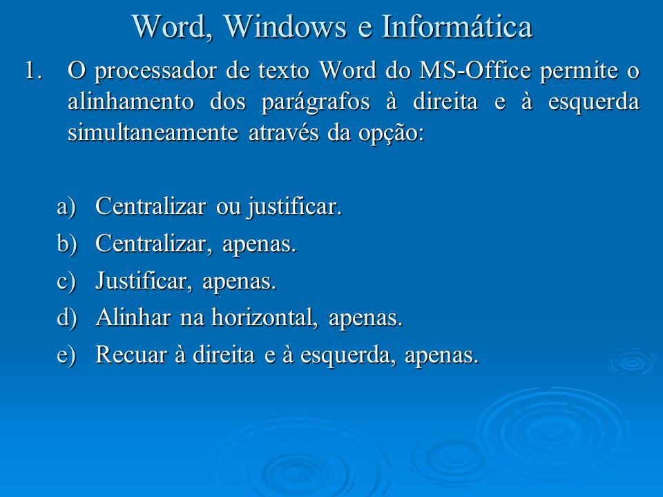 Word, Windows e Informática 12.Aplicativo utilizado para confeccionar apresentação de slides através do computador: a)Word.