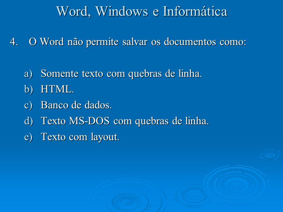 Word, Windows e Informática 25.Dos itens abaixo, qual não constitui uma atribuição do Painel de Controle do Windows.