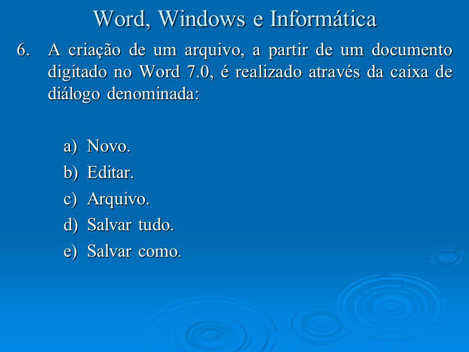 Word, Windows e Informática 7.A extensão padrão para arquivos de áudio digital no ambiente Windows é: a)WAV b)BIN c)IMG d)ARC e)WMF
