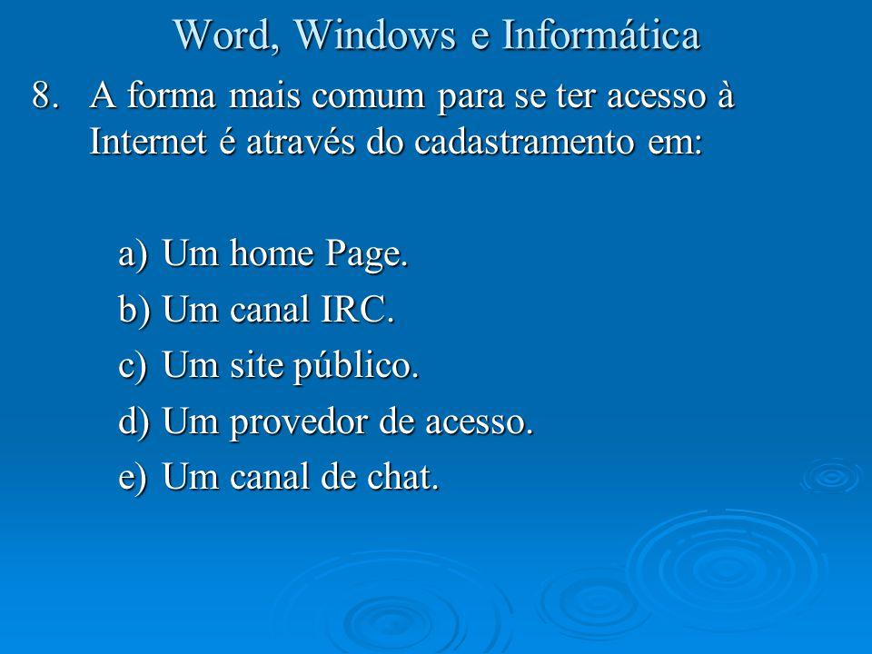 Word, Windows e Informática 29.Em relação ao Windows, NÃO é correto afirmar que: a)É um sistema operacional multitarefa b)A calculadora, em acessórios, permite cálculos financeiros c)Pode copiar vários arquivos e até mesmo um diretório inteiro d)Seu Wordpad permite salvar arquivos no formato do Word 6.0 e)Seus aplicativos de 32 bits possuem endereço próprio de memória.